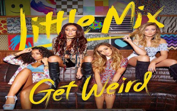 Get Weird- Little Mix