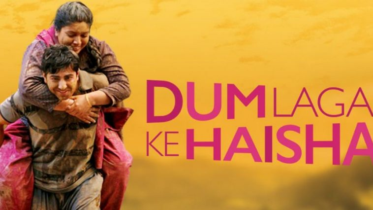 dum-laga-ke-haisha-top-popular-romantic-bollywood-movies-of-all-time-2017