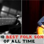 Top 10 Best Folk Songs Of All Time